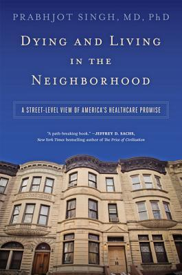 Dying and Living in the Neighborhood: A Street-Level View of America's Healthcare Promise