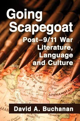 Going Scapegoat: Post-9/11 War Literature, Language and Culture