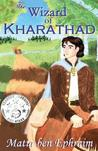 The Wizard of Kharathad (T.W.O.K., #1)