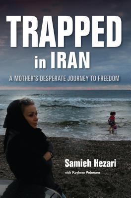 Trapped in Iran: A Mother's Desperate Journey to Freedom