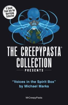 The Creepypasta Collection Presents: Voices in the Spirit Box by Michael Marks