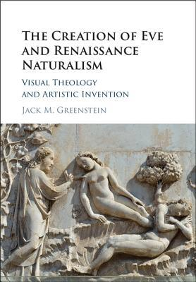 The Creation of Eve and Renaissance Naturalism: Visual Theology and Artistic Invention