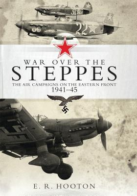 War over the Steppes by E. R. Hooton