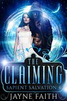 The Claiming (Sapient Salvation #4)