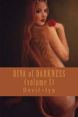 Diva of Darkness: Volume I