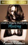 Charli's Majorly Mortifying Meeting (Billionaire Steam Book 2)