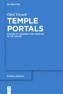 Temple Portals: Studies in Aggadah and Midrash in the Zohar