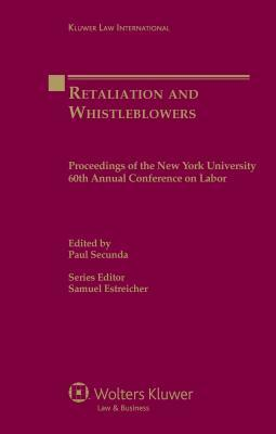 Retaliation and Whistleblowers: Proceedings of the New York University 60th Annual Conference on Labor