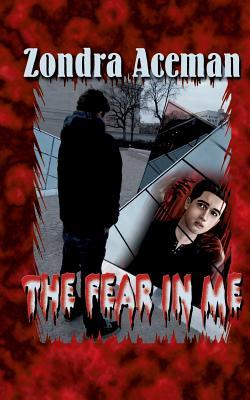 The fear in me