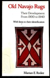 Old Navajo Rugs: Their Development from 1900 to 1940