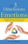 The 3 Dimensions of Emotions by Sam Alibrando