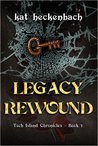 Legacy Rewound (Toch Island Chronicles, #3)