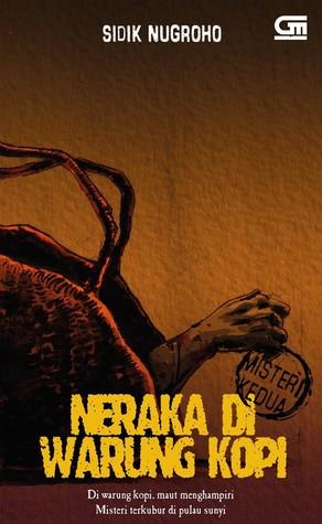Neraka di Warung Kopi by Sidik Nugroho