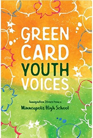 green-card-youth-voices-immigration-stories-from-a-minneapolis-high-school