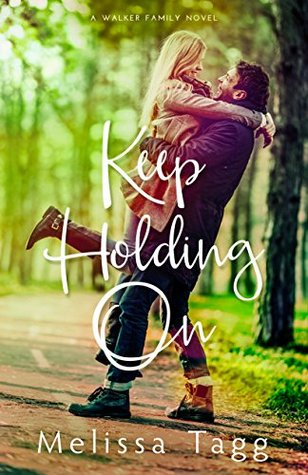 Keep Holding On by Melissa Tagg