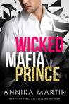 Wicked Mafia Prince (A Dangerous Royals Romance, #2)