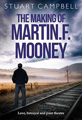 the-making-of-martin-f-mooney-love-betrayal-and-pure-theatre