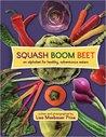 Squash Boom Beet by Lisa Maxbauer Price