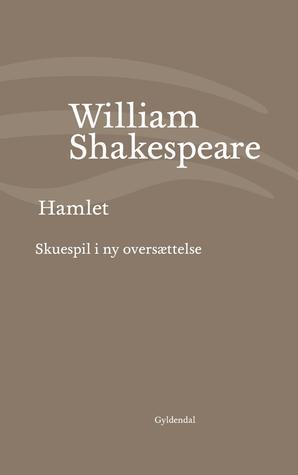 Hamlet: Skuespil i ny oversættelse