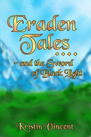 Eraden Tales and the Sword of Black Light