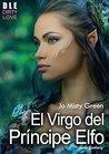 El virgo del príncipe elfo: Novela erótica, de fantasía y aventuras.