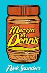 Mervyn vs. Dennis by Niels Saunders