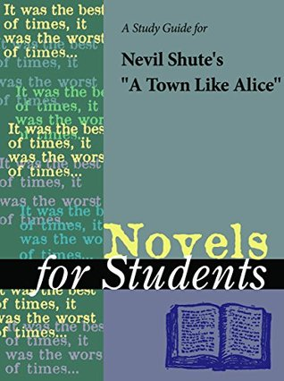 """A Study Guide for Nevil Shute's """"A Town Like Alice"""" (Novels for Students)"""