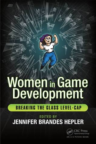 Free download Women in Game Development: Breaking the Glass Level-Cap PDF