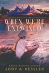 When We're Entwined (When We're Entwined #1)