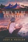 When We're Entwined by Jody A. Kessler