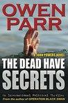 The Dead Have Secrets (John Powers, #2)