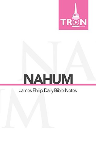Nahum: Reading the Bible with James Philip