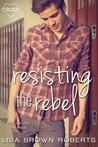 Resisting the Rebel by Lisa Brown Roberts