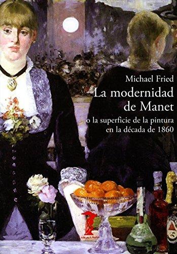 La modernidad de Manet: o la superficie de la pintura en la década de 1860 (La balsa de la Medusa nº 197)