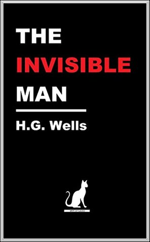 THE INVISIBLE MAN (Annotated) (White Cat Classics)