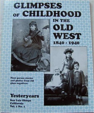 Glimpses of Childhood in the Old West, 1840-1940