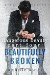 Beautifully Broken (Dangerous Beauty #4)