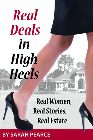 Real Deals in High Heels: Real Women, Real Stories, Real Estate