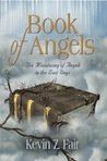 BOOK OF ANGELS: The Ministering of Angels in the Last Days