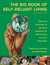 Big Book of Self-Reliant Living: Advice And Information On Just About Everything You Need To Know To Live On Planet Earth (Big Book of Self-Reliant Living: Advice & Information on Just)