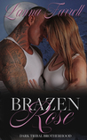 Brazen Rose (Dark Tribal Brotherhood, #1)
