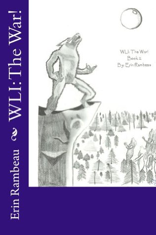 WLI: The War! (The Werewolf, The Librarian and I Book 2)