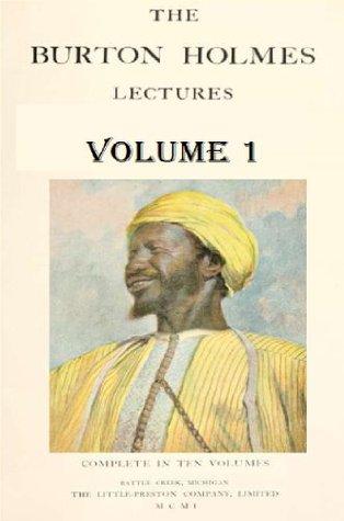 The Burton Holmes lectures (Volume 1)