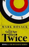 The Good Spy Dies...