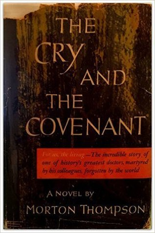 The Cry and the Covenant by Morton Thompson