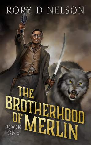 The Brotherhood of Merlin by Rory D. Nelson
