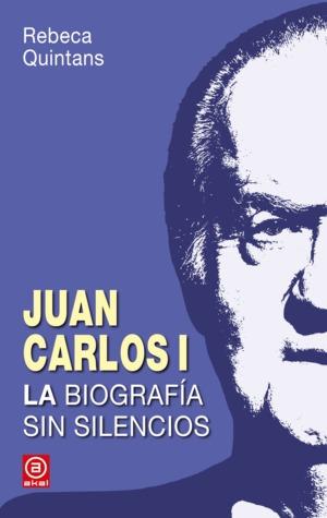 Juan Carlos I. La biografía sin silencios.