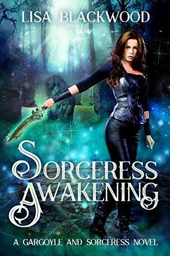 Sorceress Awakening (Gargoyle and Sorceress, #1)