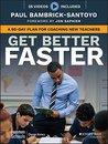 Get Better Faster...