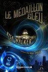 Le Médaillon Bleu by Rysa Walker